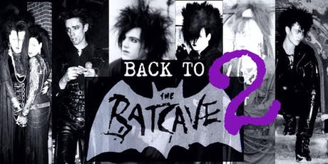 Back to the Batcave 2: An 80's Goth Dance Party tickets