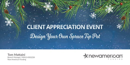 Client Appreciation Event: Design Your Own Spruce Tip Arrangement