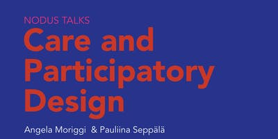 NODUS TALKS Care and Participatory Design