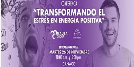 """CONFERENCIA GRATUITA """"TRANSFORMANDO EL ESTRÉS EN ENERGÍA POSITIVA"""" boletos"""