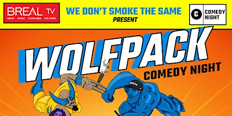 """We Don't Smoke the Same : """" Wolf Pack Comedy Night """"  tickets"""