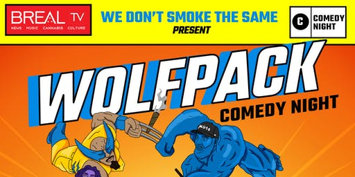 "We Don't Smoke the Same : "" Wolf Pack Comedy Night """