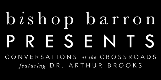 Bishop Barron Presents: Conversations at the Crossroads
