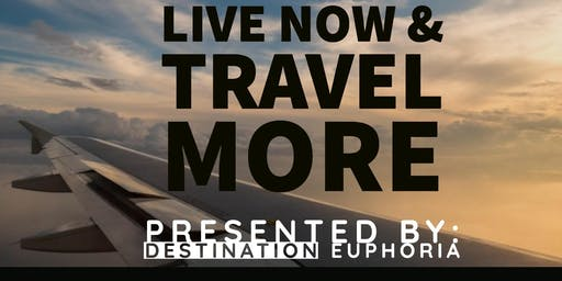 Live Now Travel More Event (Rancho Cucamonga)