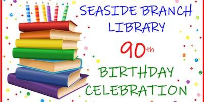 Seaside Library 90th Birthday Celebration