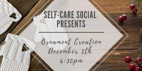 Self-Care Social Ornament Creation tickets