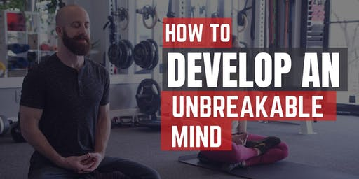Develop an Unbreakable Mind
