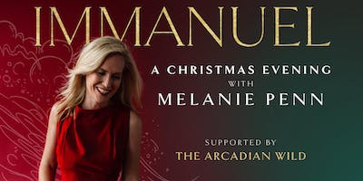 IMMANUEL: An Evening with Melanie Penn supported by The Arcadian Wild