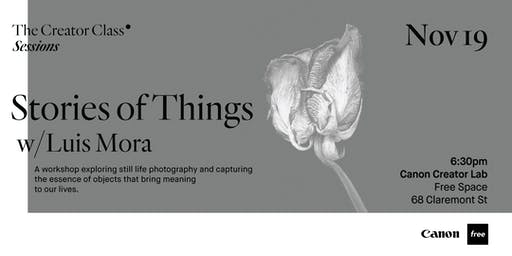 Canon Creator Lab Presents: Stories of Things w/ Luis Mora