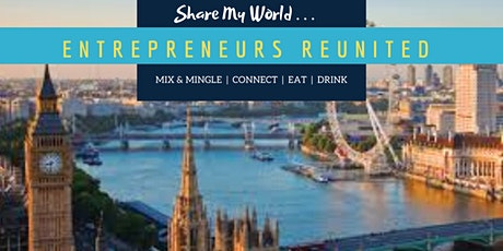 Share Your World:  Entrepreneurs Reunited In London  tickets