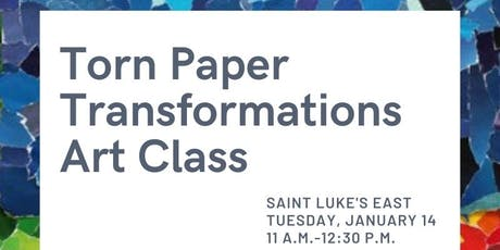 TORN PAPER TRANSFORMATIONS ART CLASS-SAINT LUKE'S SOUTH tickets