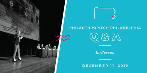 Philanthropitch Philadelphia 2020 Application Live Q&A