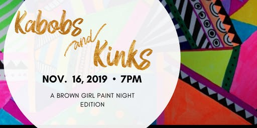 Kabobs & Kinks: A Brown Girl Paint Night