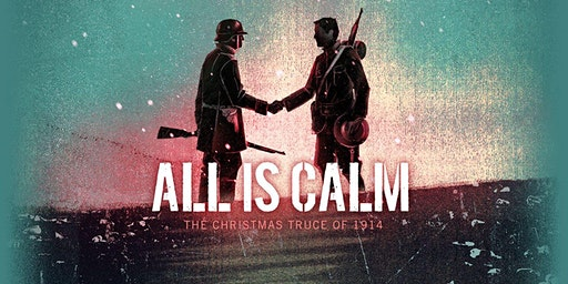 All Is Calm-The Christmas Truce of 1914
