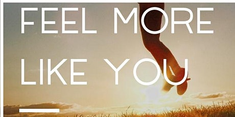 FEEL MORE LIKE YOU tickets