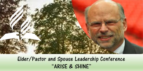 """Arise and Shine"" Elder/Pastor and Spouse Leadership Conference 2020 tickets"