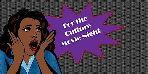 For the Culture Movie Night