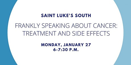 FSAC: TREATMENT AND SIDE EFFECTS-SAINT LUKE'S SOUTH tickets