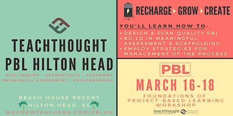 TeachThought PBL Hilton Head tickets