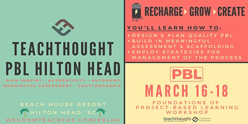 TeachThought PBL Hilton Head