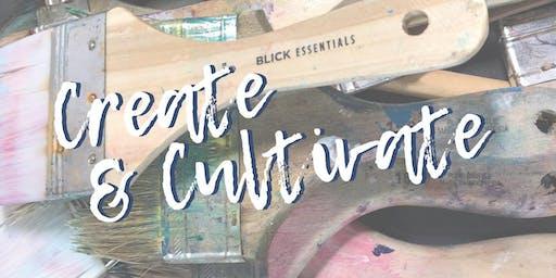 Create & Cultivate Workshop
