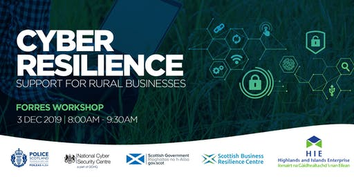 Cyber Resilience: Support for Rural Businesses Forres Breakfast Briefing