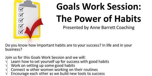 12-11-19 Goals Work Session: The Power of Habits
