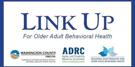 LINK UP for Older Adult Behavioral Health tickets
