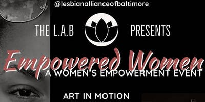 The L.A.B Presents: Empowered Women - A Women's Empowerment Event