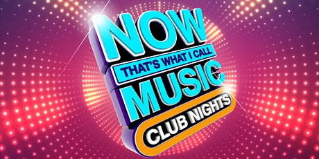 NOW That's What I Call Music: Club Nights - London tickets
