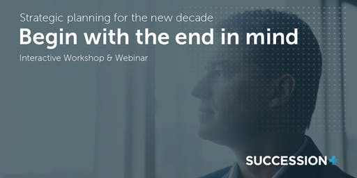 Begin with the End in Mind - Strategic Planning for the New Decade