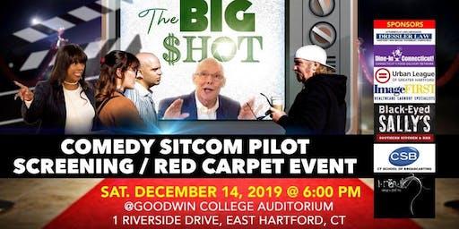 THE BIG SHOT COMEDY SITCOM SCREENING / RED CARPET EVENT