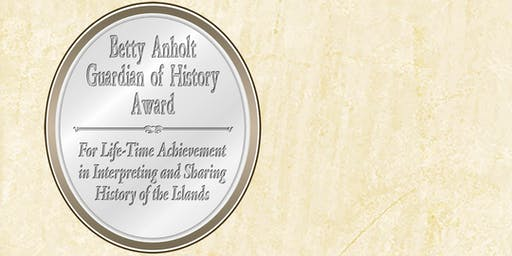Homage to History; CIHS Presents The Betty Anholt Guardian of History Award