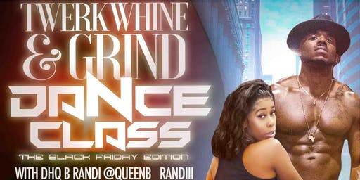 TWERK WHINE & GRIND DANCE CLASS THE BLACK FRIDAY EDITION