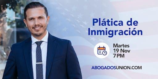Plática de Inmigración en San Diego, CA - Martes 19 de Noviembre 7 PM