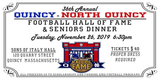 2019 QUINCY-NORTH QUINCY FOOTBALL HALL OF FAME & SENIORS DINNER