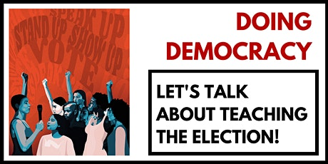 Doing Democracy: Let's Talk About Teaching the Fall 2020 Election! tickets