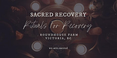 Sacred Recovery Rituals tickets