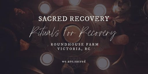 Sacred Recovery Rituals