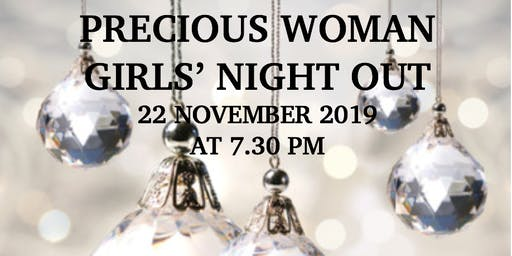 PRECIOUS WOMAN GIRLS' NIGHT OUT