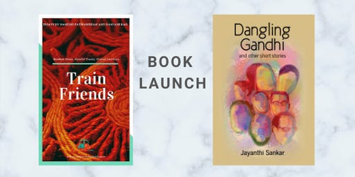 Book Launch - Train Friends (essays) AND Dangling Gandhi  (short stories)