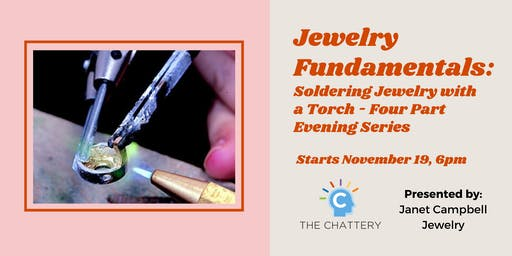 Jewelry Fundamentals: Soldering Jewelry with a Torch - Evening Series