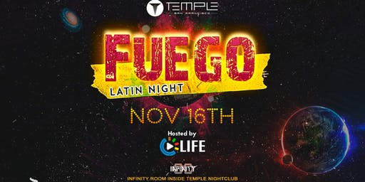 Fuego - Latin Event In Infinity at Temple By LIFE Productions
