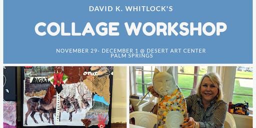 Creative Collage Weekend Workshop with David K. Whitlock