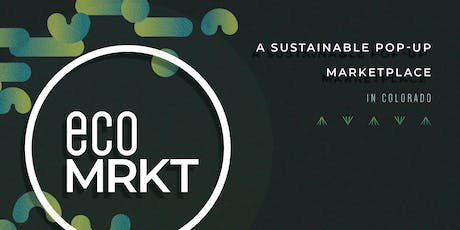 ecoMRKT - a sustainable pop-up marketplace in Colorado tickets