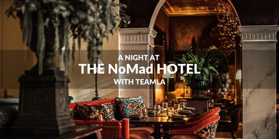 A Night at The NoMad Hotel with TeamLA
