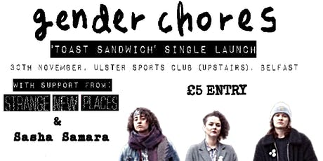 GENDER CHORES TOAST SANDWICH SINGLE LAUNCH, ULSTER SPORTS CLUB, BELFAST tickets