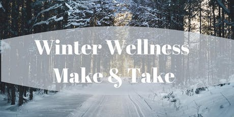 Winter Wellness Make & Take tickets