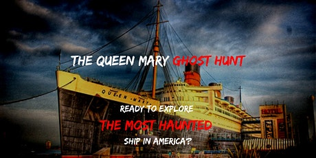 The Queen Mary Ghost Hunt tickets