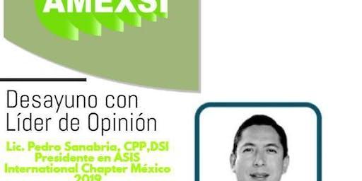 """Desayuno con """"Líder de Opinión"""" Noviembre de 2019, Lic. Pedro Sanabria, CPP, DSI, Presidente de ASIS International Chapter México 2019"""